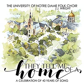 They Tell Me of a Home (A Celebration of 40 Years of Song)