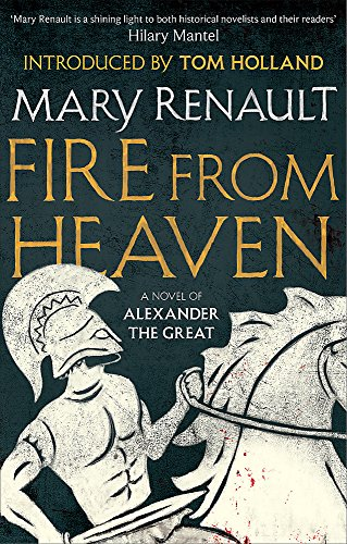 Fire from Heaven: A Novel of Alexander the Great: A Virago Modern Classic (Virago Modern Classics, Band 316)
