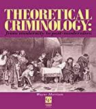 Theoretical Criminology from Modernity to Post-Modernism (English Edition)