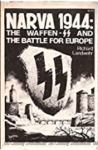 Narva 1944: The Waffen-SS and the Battle for Europe
