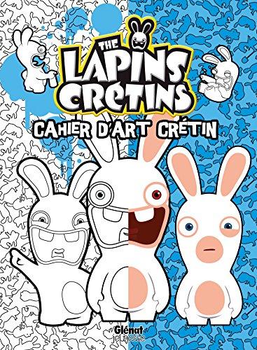 The Lapins crétins - Activités - Cahier d'art crétin 1: Cahier d'art crétin