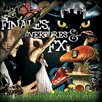 Finales, Overtures and FX (Edited)