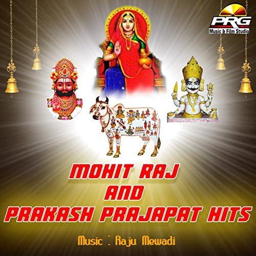 Mohit Raj, Prakash Prajapat