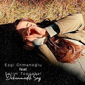Dokunmadık Say (feat. Selim Topsakal)