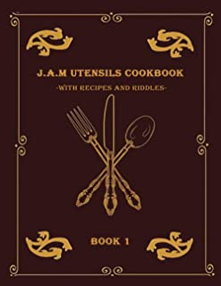 J.A.M Utensils Cookbook with Recipes and Riddles Book 1