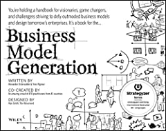 Business Model Generation A Handbook for Visionaries Game Changers and Challengers