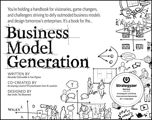 Compare Textbook Prices for Business Model Generation: A Handbook for Visionaries, Game Changers, and Challengers 1st Edition ISBN 9780470876411 by Osterwalder, Alexander,Pigneur, Yves