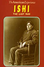 Ishi, The Last Yahi