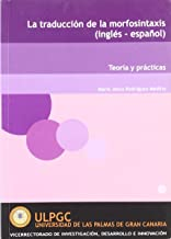 La Traduccion De La Morfosintaxis Ingles Español: Teoria Y Practicas (Spanish Edition)