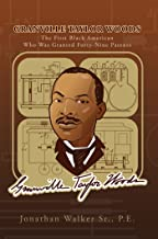 Granville Taylor Woods: The First Black American Who Was Granted Forty-Nine Patents