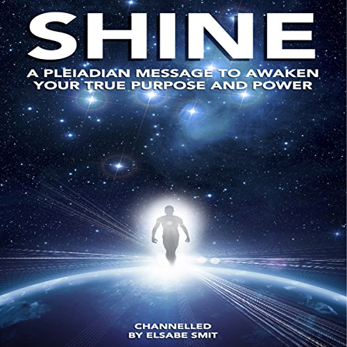 Shine      A Pleiadian Message to Awaken Your True Purpose and Power              De :                                                                                                                                 Elsabe Smit                               Lu par :                                                                                                                                 Elsabe Smit                      Durée : 1 h et 36 min     Pas de notations     Global 0,0