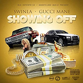 Showing Off (feat. Gucci Mane)