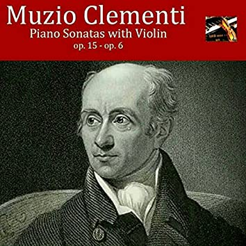 Clementi: Piano Sonatas with violin, op. 15 & op. 6