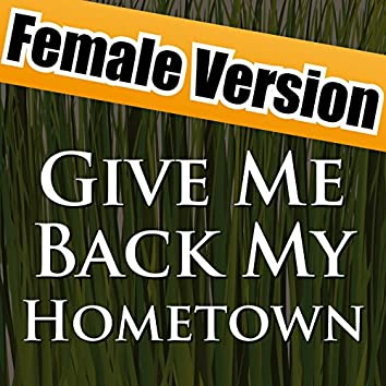 Give Me Back My Hometown (Female Cover)