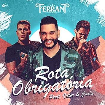 Rota Obrigatória (feat. Vitor & Cadu)