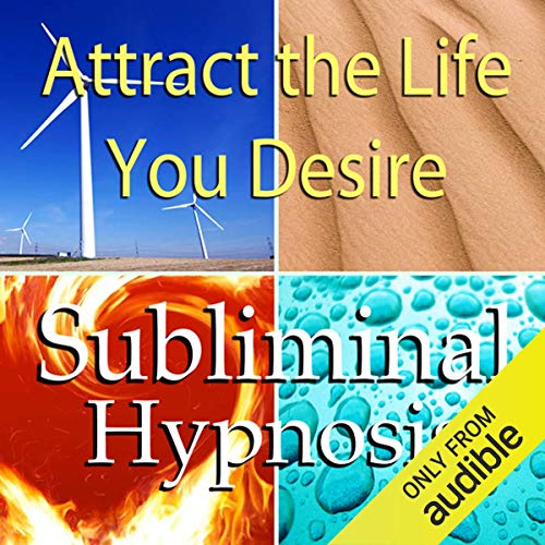 Attract the Life You Desire Subliminal Affirmations audiobook cover art