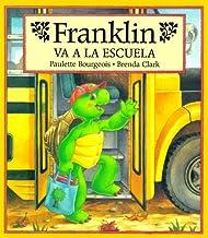 Franklin va a la escuela/ Franklin Goes To School (Spanish Edition)