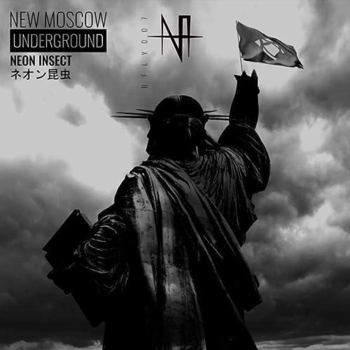 New Moscow Underground [Explicit]
