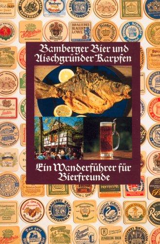 Bamberger Bier und Aischgründer Karpfen. Ein Wanderführer für Biertrinker