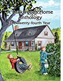 A Backwoods Home Anthology: The Twenty-fourth Year (Volume 24)