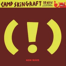 Camp Skin Graft (!): Now Wave