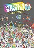 Where s Bowie?: Search for David Bowie in Berlin, New York, Outer Space and more ...