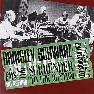 Surrender to the Rhythm by Brinsley Schwarz (2000-06-26)