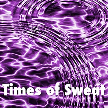 Times of Sweat
