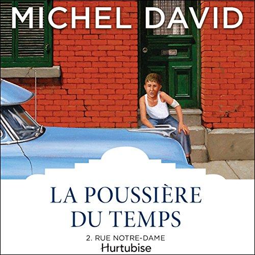 La Poussière du temps: Rue Notre-Dame audiobook cover art
