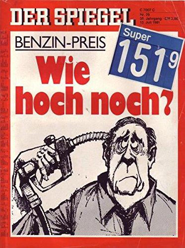 Der Spiegel Nr. 29/1981 13.07.1981 Benzin-Preis Wie hoch noch?