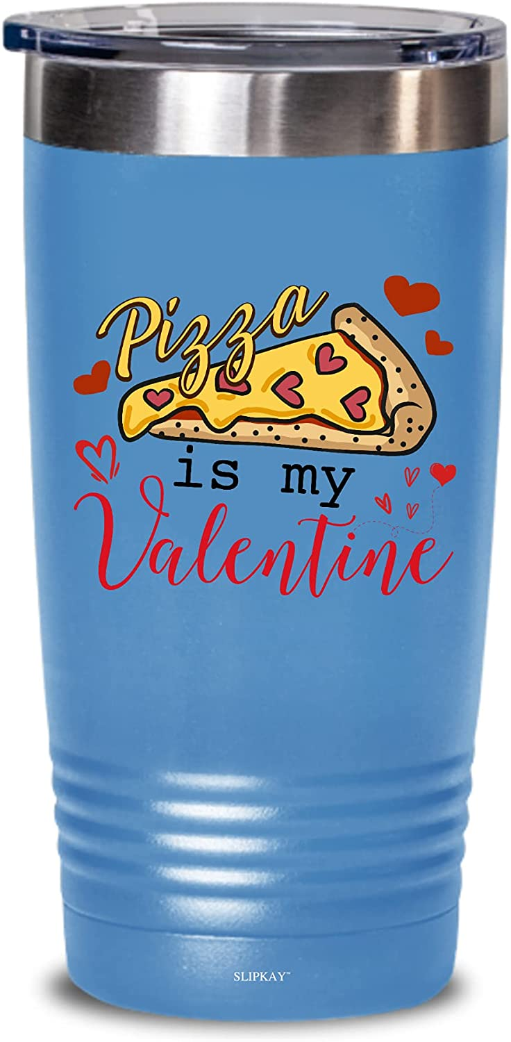 Pizza Is security Al sold out. My Valentine 20oz Tumbler Gifts