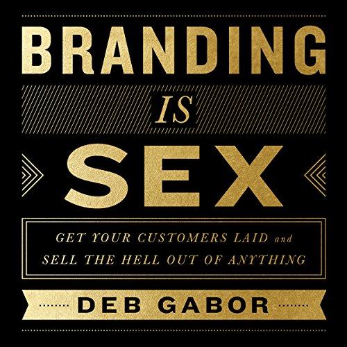Branding Is Sex audiobook cover art
