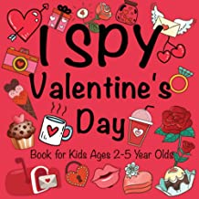 I Spy Valentine's Day Book for Kids Ages 2-5 Year Olds: A Fun Guessing Game Book for Boys and Girls | Fun & Interactive Pi...