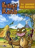 Boogy & Rana, Tome 5 - Le pouvoir des Goliaths