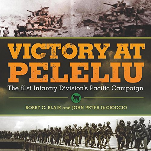 Victory at Peleliu: The 81st Infantry Division's Pacific Campaign audiobook cover art