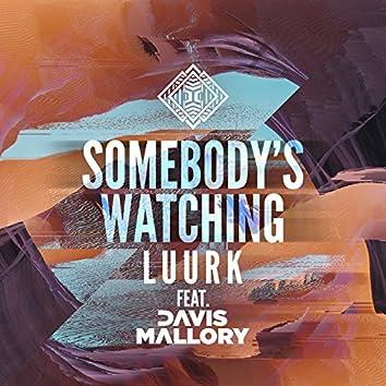 Somebody's Watching (feat. Davis Mallory)