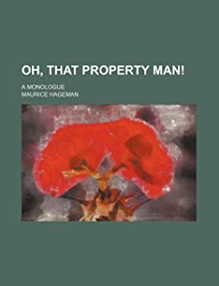 Oh, That Property Man!; A Monologue