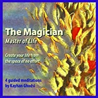 The Magician Master of Life by Kayhan Ghodsi