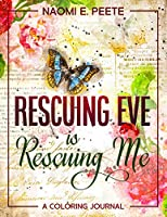Rescuing Eve is Rescuing Me