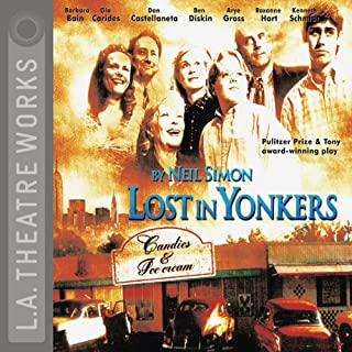Lost in Yonkers                   By:                                                                                                                                 Neil Simon                               Narrated by:                                                                                                                                 Barbara Bain,                                                                                        Dan Castellaneta,                                                                                        full cast                      Length: 1 hr and 56 mins     67 ratings     Overall 4.3