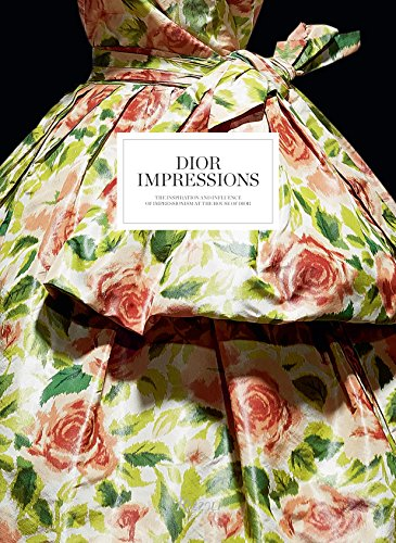 Image of Dior Impressions: The Inspiration and Influence of Impressionism at the House of Dior