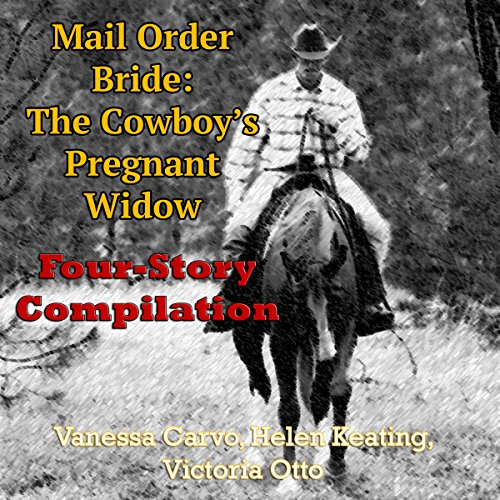 Mail Order Bride: The Cowboy's Pregnant Widow Four-Story Compilation audiobook cover art