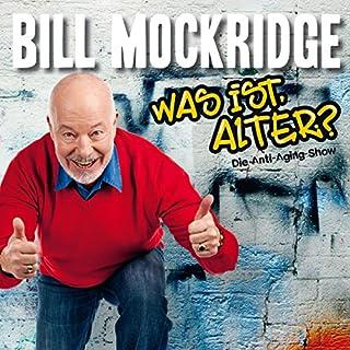 Was ist, Alter?     Die Anti-Aging-Show              Autor:                                                                                                                                 Bill Mockridge                               Sprecher:                                                                                                                                 Bill Mockridge                      Spieldauer: 1 Std. und 7 Min.     2 Bewertungen     Gesamt 5,0