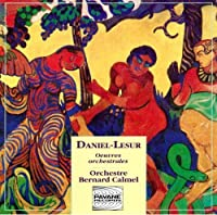 Daniel-Lesur: Oeuvres orchestrales (Works for orchestra): Symphonie de Danses / Nocturne, oboe & Strings / Variations for Piano and Strings / Stele / Serenade for Strings