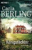 Königstöchter: Kriminalroman (Die Wittekind-Serie, Band 2) - Carla Berling
