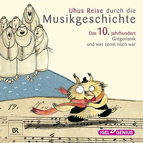 Uhus Reise durch die Musikgeschichte - Das 10. Jahrhundert audiobook cover art