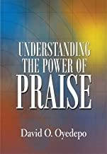 Understanding The power of Praise