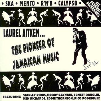 The Pioneer of Jamaican Music: Laurel Aitken