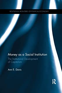 Money as a Social Institution: The Institutional Development of Capitalism