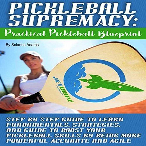 Pickleball Supremacy: Practical Pickleball Blueprint audiobook cover art
